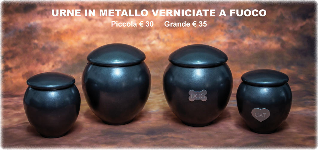 urne in metallo verniciate a fuoco piccola: €30 grande: €35